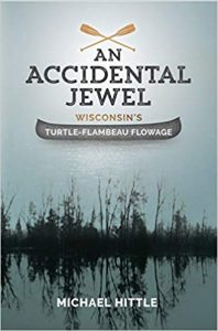 Nibbles n' Knowledge: The Making of a Crown Jewel: The Early Years of the Turtle-Flambeau Flowage