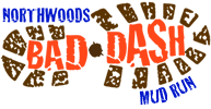 Northwoods Bad Dash Mud Run @ North Lakeland Discovery Center