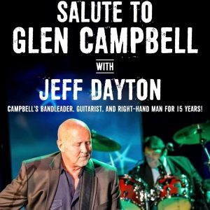 Campanile Center for the Arts - Jeff Dayton Band salute to Glen Campbell @ Campanile Auditorium